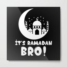 It's Ramadan Bro Mosque Moon Kareem Muslim Islamic Metal Print