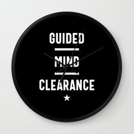 Guided Mind Clearance - Motivational Quote  Wall Clock