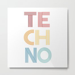 Techno  TShirt Music Shirt Instrument Gift Idea Metal Print
