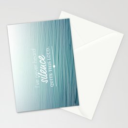 I'VE NEVER HEARD SILENCE QUITE THIS LOUD. Stationery Cards