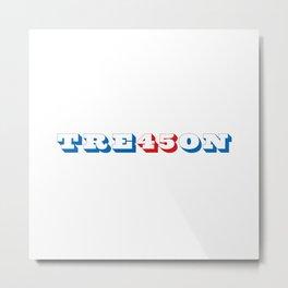 Treason 45 (Version 1) Metal Print