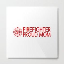 Firefighter: Proud Mom (Florian Cross) Metal Print
