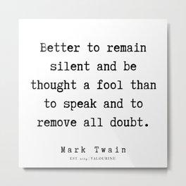 115    | Mark Twain Quotes | 190730b Metal Print