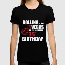35th Birthday Rolling in Vegas Gambling Dice Funny  T-shirt