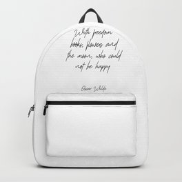 With Freedom, Books, Flowers And The Moon, Who Could Not Be Happy Backpack