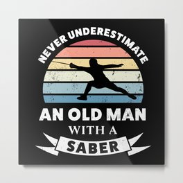 Old Man with a Saber Funny Gift Dad Metal Print