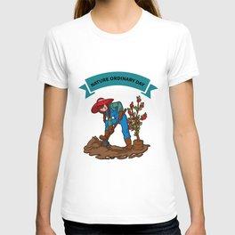 Nature Odinary Day funny farming T-shirt