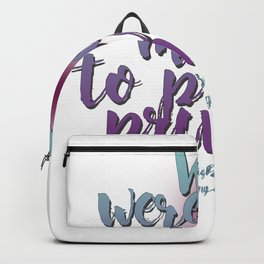 Not made to please princes | Leigh Bardugo Backpack