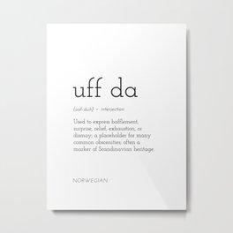 Uff Da Definition Metal Print