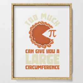 Too much Pi can give you a large circumference Serving Tray