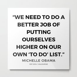 26 | 191112 |  Michelle Obama Quotes Metal Print