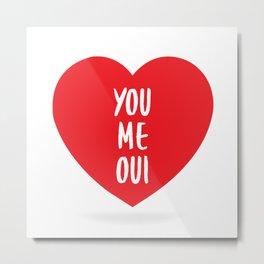 You Me Oui Metal Print