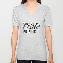 World's okayest friend Unisex V-Neck