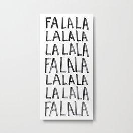 falalalalalalalala 2 Metal Print