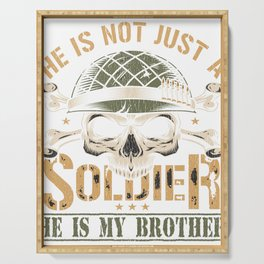 He Isn't A Soldier He is My Brother Proud Military Sister Serving Tray