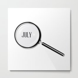 July Magnifying Glass Metal Print