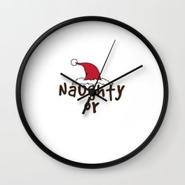 Hilarious & Joyful Xmas Tshirt Design Naughty or Nice Wall Clock