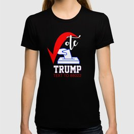 Vote For Trump 2020 Text To 88022 T-shirt