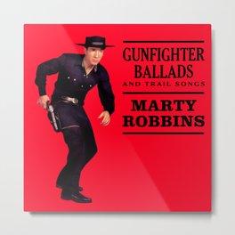 Marty Robbins - Gunfighter Ballads Metal Print