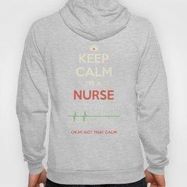 Keep Calm I'm A Nurse Hoody