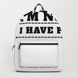 i'm not lazy i have patience not lazy patien Backpack