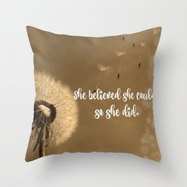 She Believed She Could Quote Throw Pillow