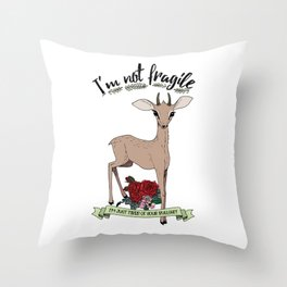 Dik-dik is not fragile, dik-dik is tired of your bullshit. Throw Pillow