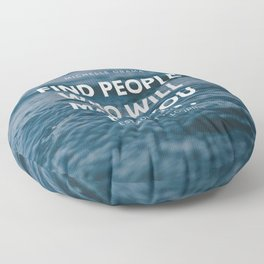 Michelle Obama Quote | Find People Who Will Make You Better Floor Pillow
