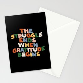 THE STRUGGLE ENDS WHEN GRATITUDE BEGINS red pink green yellow blue black and white Stationery Cards