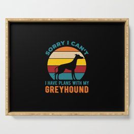 I Have Plans With My Greyhound Funny Serving Tray