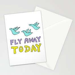 Fly Away  Today Stationery Cards