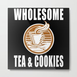 Wholesome Tea & Cookies Metal Print