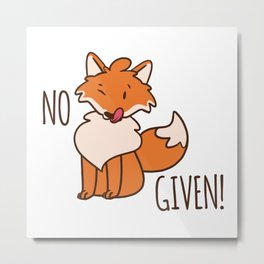No Fox Given Metal Print