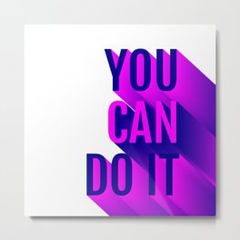 You Can Do It by Nichole Burroughs Metal Print