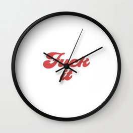 Fuck It, Just Do It, Motivational Art Wall Clock