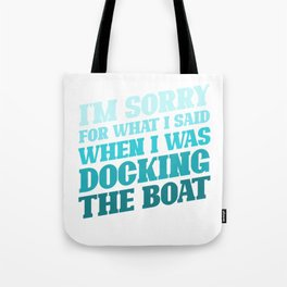 Docking the boat - sailor saying funny Tote Bag