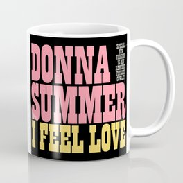 Donna Summer - I Feel Love (remix) Coffee Mug