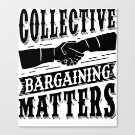Collective Bargaining Pro Labor Union Worker Protest Light Canvas Print