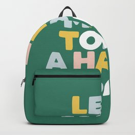 Lets Make Today a Happy Day Backpack