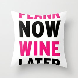 Plank Now Wine Later Throw Pillow
