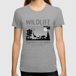Wildlife Surprises You When You Least Expect It bw T-shirt