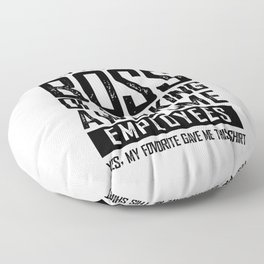 I AM A PROUD BOSS OF FREAKING AWESOME EMPLOYEES FUNNY Floor Pillow