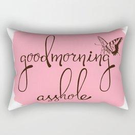 Good morning asshole Rectangular Pillow