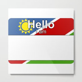 Hello I am from Namibia Metal Print