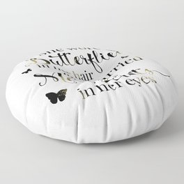 She wore butterflies in her hair and carried magic secrets in her eyes Arundhati Roy Quote Floor Pillow