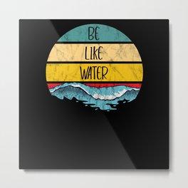 Be Like Water Martial Arts Taoism Ocean Metal Print