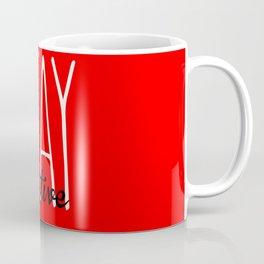 Stay Positive  Coffee Mug