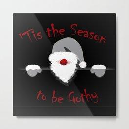 Tis the Season to be Gothy - Goth Santa Christmas Metal Print