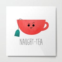 Naught-tea Metal Print