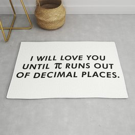 I'll Love You Until Pi Runs Out Of Decimal Places Rug